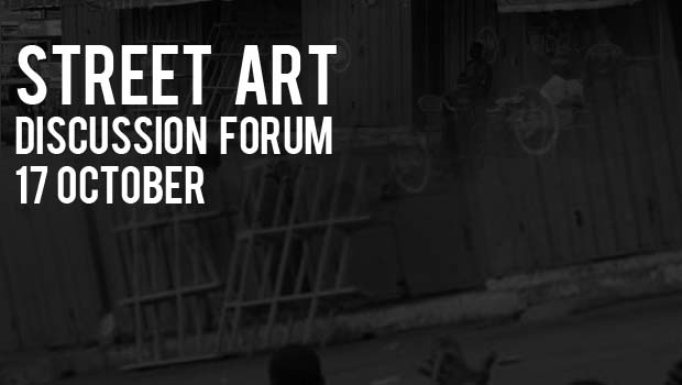 Street Art Discussion Forum-17 October
