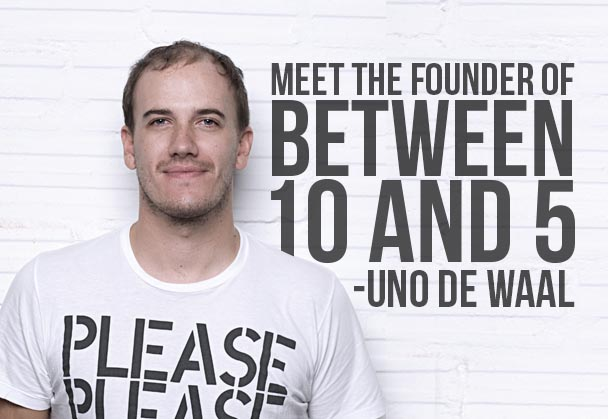 Meet the founder of Between 10 and 5- Uno De Waal