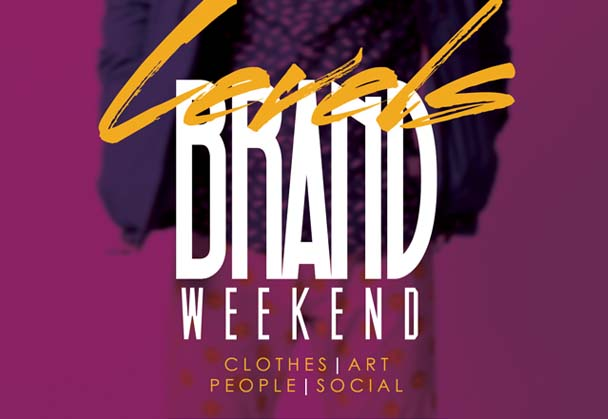 LEVELS Brand Weekend -Clothes-Art-People-Social