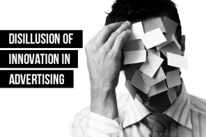 DISILLUSION of Innovation in advertising