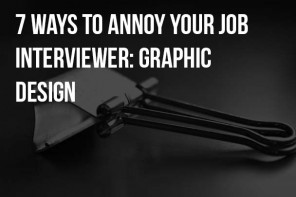 7 ways to annoy your job interviewer: Graphic Design