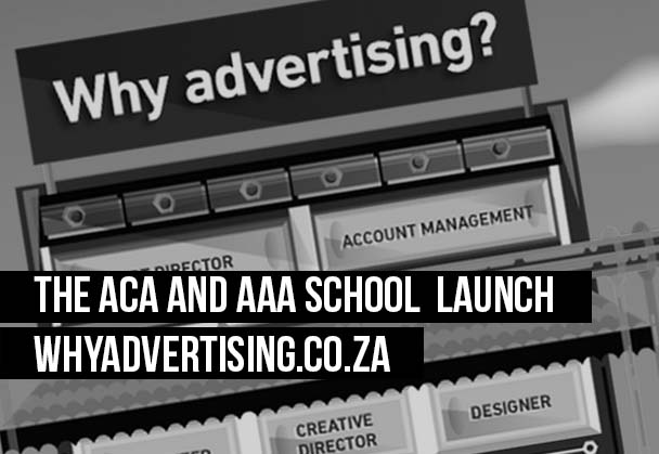The ACA and AAA School  launch whyadvertising.co.za