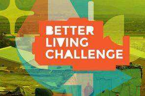BETTER LIVING CHALLENGE ANNOUNCES ITS WINNERS!