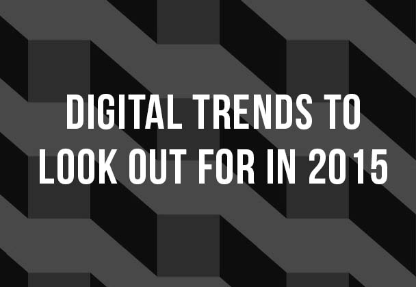 Digital Trends to look out for in 2015
