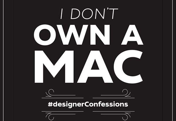 What are yourDesigner Confessions ?
