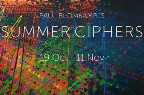 Paul Blomkamp's 'Summer Ciphers' / Opening 18 October