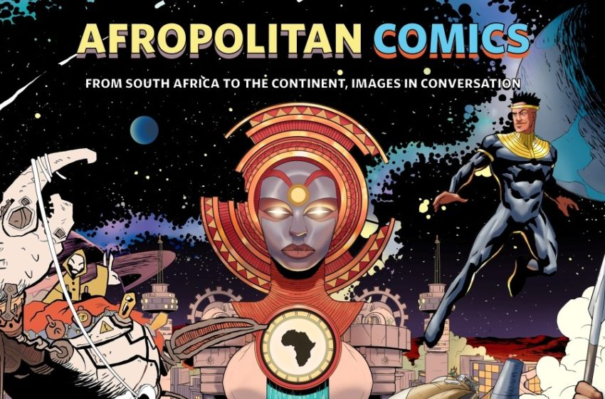 Afropolitan Comics: From South Africa To The Continent