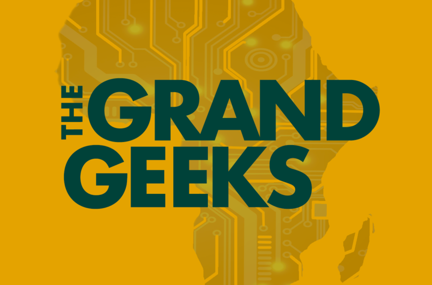 The Grand Geeks And Africa's Digital Future