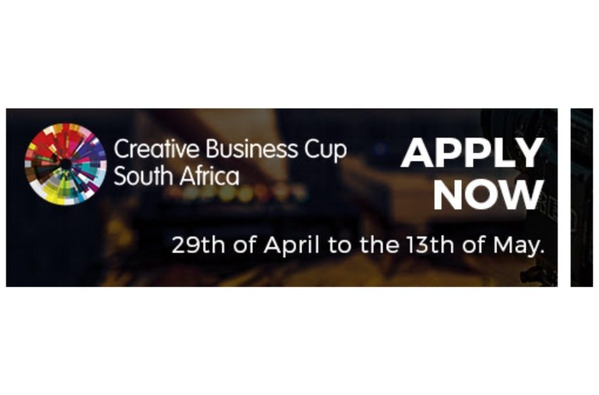 CALL FOR ALL STARTUPS FOR THE 2021 CREATIVE BUSINESS CUP SOUTH AFRICA COMPETITION
