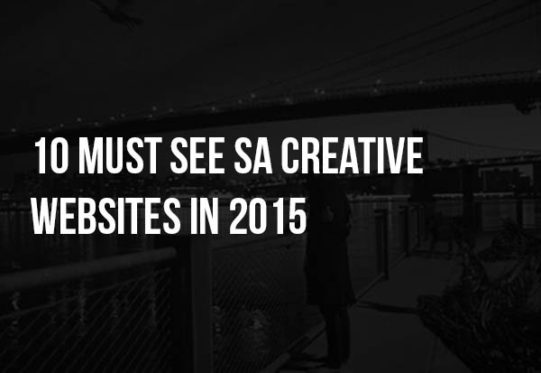 10 MUST SEE SOUTH AFRICAN CREATIVE WEBSITES IN 2015