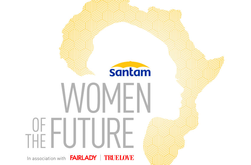 Entries now open for the 2021 Santam Women of the Future Awards, in association with FAIRLADY & TRUELOVE