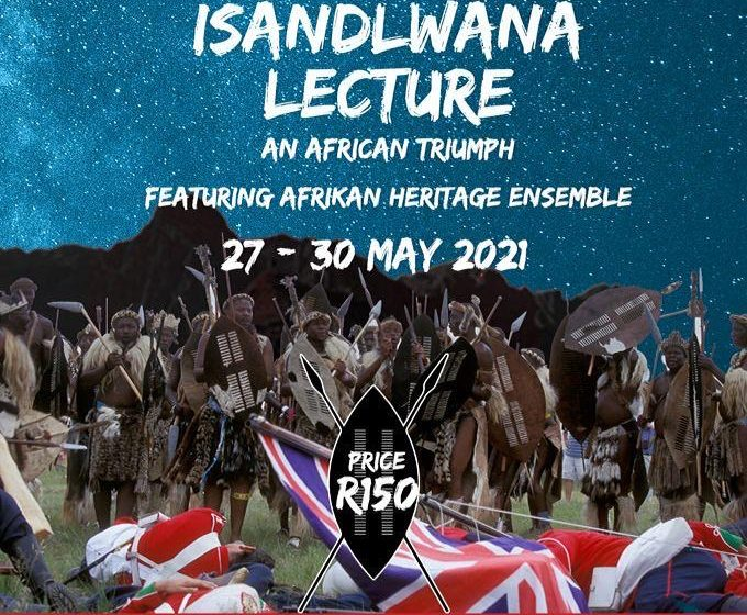 The Return of the much-anticipated Isandlwana Lecture During Africa Month