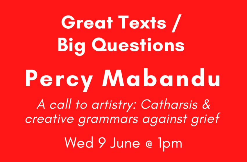 2021 Great Texts / Big Questions Online Lecture, presented by writer and artist Percy Mabandu!